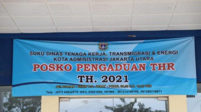 THR Tak Kunjung Dibayar Perusahaan, Segera Laporkan ke Posko Pengaduan di Jakarta Utara