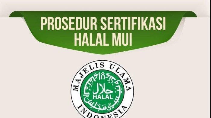Gratis Bagi UMK, Catat Syarat dan Prosedur Pendaftaran Sertifikasi Halal MUI