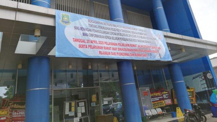 Rumah Sakit Umum Daerah (RSUD) Kota Tangerang yang mulai menolak pendaftaran dan pengobatan pasien umum karena dikhususkan untuk perawatan pasien positif Covid-19, Senin (20/4/2020).