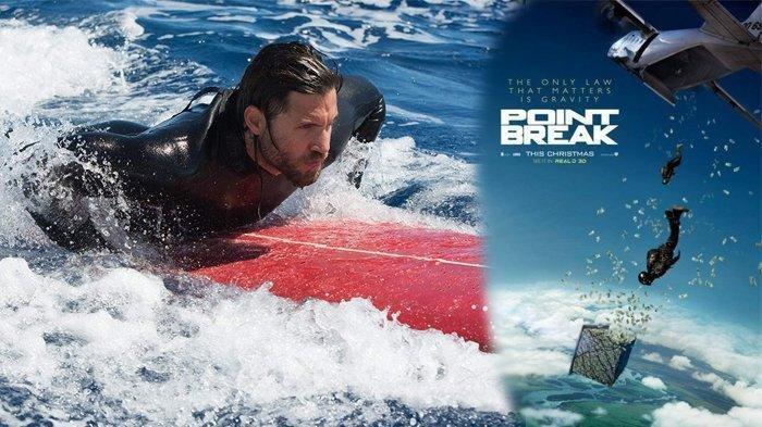 Berikut Sinopsis Film Point Break, Tayang Sabtu 11 Januari 2020 di Bioskop Trans TV Pukul 21.00 WIB