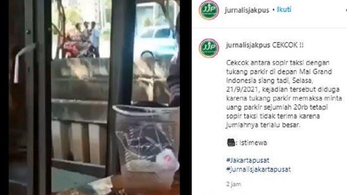 Sopir Taksi Adu Mulut dengan Juru Parkir di Dekat Mal Grand Indonesia, Polisi Turun Tangan Cari Tahu
