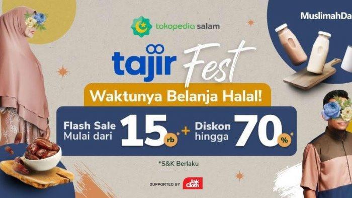 Waktu Belanja Halal, Catat Tanggal Tajir Fest 2021 di Tokopedia