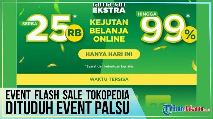 Heboh Flash Sale Tokopedia, Justru Dituduh Event Palsu, Begini Jawabannya