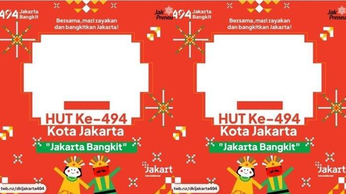 Cara Membuat Twibbon HUT ke-494 DKI Jakarta di 22 Juni 2021, Bisa Dibagikan ke Media Sosial