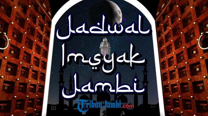 Jadwal Buka Puasa ke-4 Ramadhan 1442 Wilayah Jambi, Jumat 17 April 2021, Disertai Niat Buka Puasa