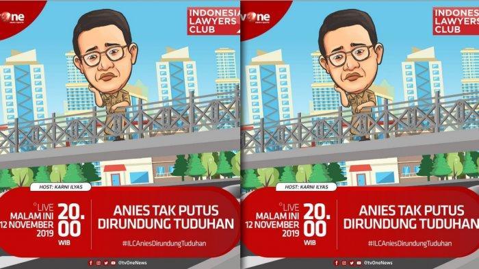 Streaming ILC tvOne 'Anies Tak henti Dirundung Tuduhan' Karni Ilyas Undang Anies Baswedan & Ahok BTP