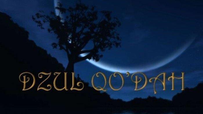 Amalan yang Dianjurkan di Bulan Dzulqadah, Termasuk Bulan yang Dimuliakan