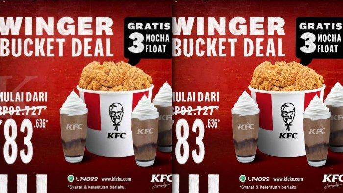 Promo KFC Hari Ini 27 Maret 2021 Bawa Pulang Bucket Winger dan 3 Mocha Float Cuma Rp 83.636