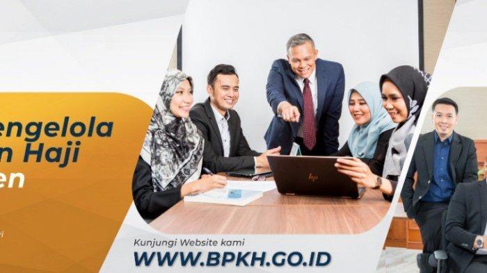 Lowongan Kerja Badan Pengelola Keuangan Haji Tersedia 28 Posisi untuk Lulusan S1