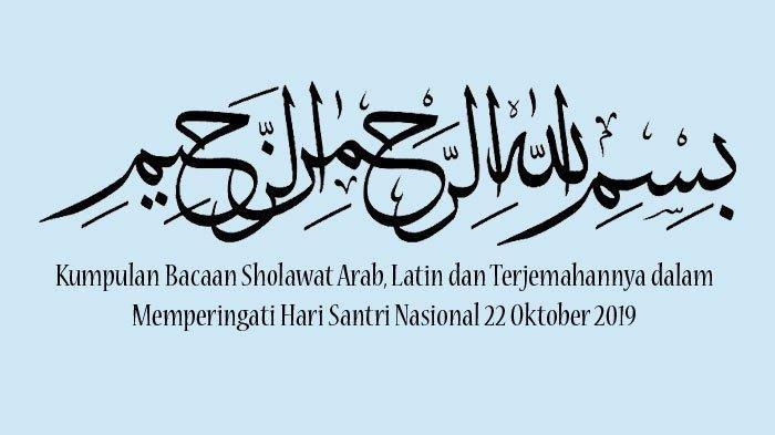 Bahasa Arab Selamat Hari Santri Bacaan Sholawat Peringati Hari Santri Nasional 22 Oktober 2019 Bahasa Arab Latin Dan Terjemahannya Tribun Jambi