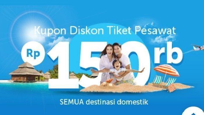 Cara Mendapatkan Diskon Tiket Pesawat hingga Rp 150 Ribu Untuk Rute Domestik dari Semua Maskapai