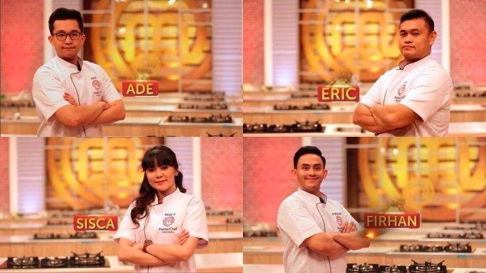 Top 4 Masterchef Indonesia Season 6 Sore Ini, Tersisa Sisca, Erick, Ade dan Firhan, Ada Kejutan Apa?