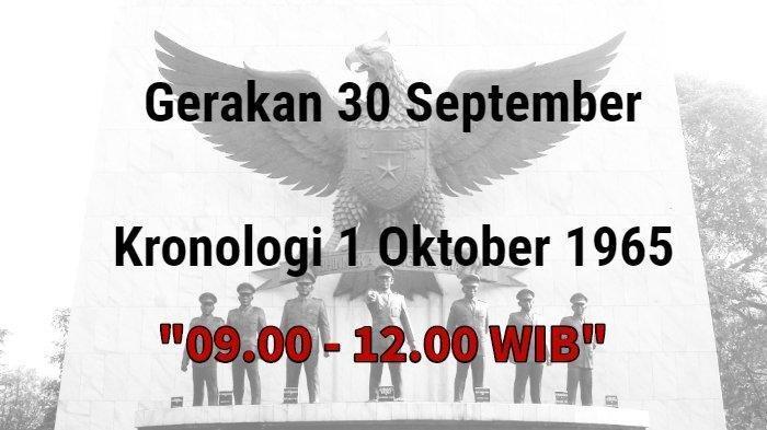 Jam per Jam Kejadian di 1 Oktober 1965 Usai Penghianatan G30S/PKI & Pembantaian Para Jenderal