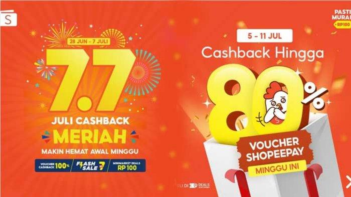 Satu Hari Lagi Promo 7.7 ShopeePay Juli Cashback Meriah, Voucher Cashback 100% Seharga Rp 100