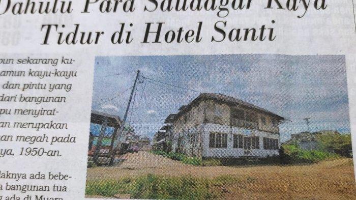 Hotel Santi Saksi Bisu Kejayaan Muara Sabak, Tempat Dahulu Para Saudagar Kaya Tidur