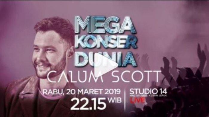 Live Streaming RCTI & Vidio.com Mega Konser Dunia Calum Scott di RCTI Nanti Malam