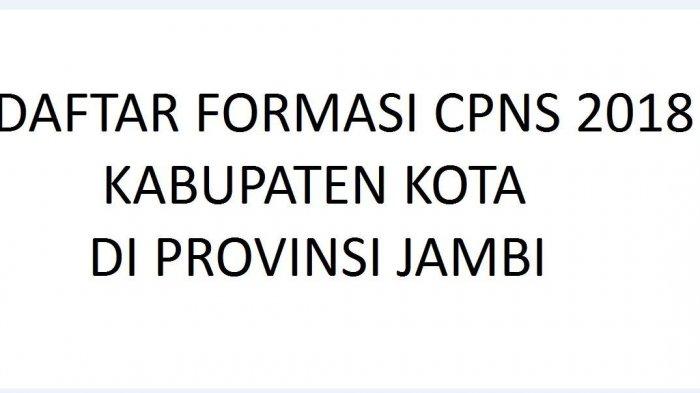 daftar-formasi-cpns-2018-kabupaten-kota-di-provinsi-jambi-tribunjambicom_20180912_114524.jpg