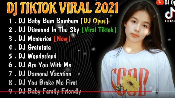 Download Lagu DJ TikTok 2021 Full, Ada DJ Gratatata,DJ Diamond In The Sky & DJ Baby Bum Bumbum Viral