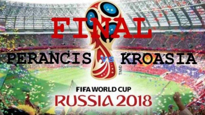 Jadwal Siaran Langsung Piala Dunia 2018, Kroasia Tantang Perancis Minggu 15 Juli