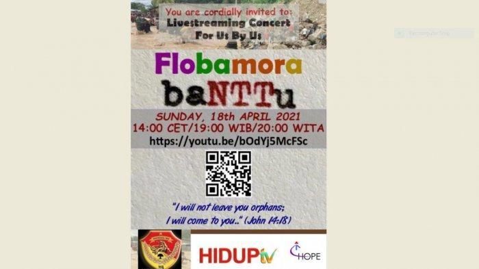 """Charity Live-streaming Concert """"baNNTu Flobamora"""" Dari Kita Untuk Kita, yang akan ditayangkan oleh HidupTV pada hari Minggu 18 April 2021 Pk. 19.00 WIB / 20.00 WITA / 14.00 CET."""