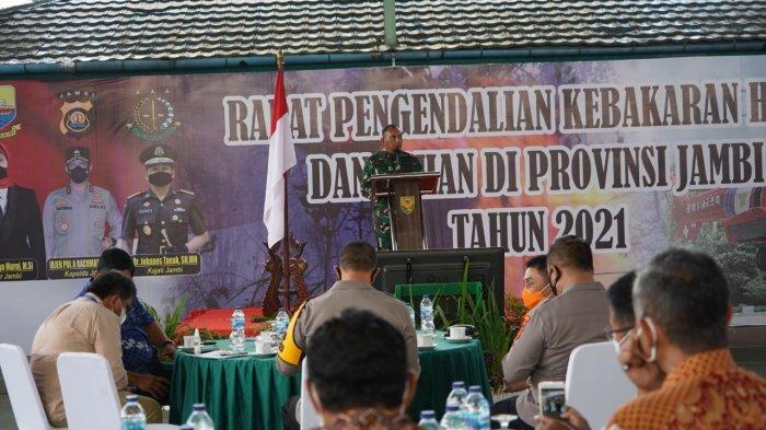 Korem 042/Garuda Putih, bersama Polda Jambi dan BPBD mengumpulkan pihak perusahaan perkebunan dan kehutanan yang ada di Provinsi Jambi membahas langkah antispasi Karhutla 2021