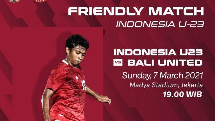 LINK Nonton Timnas U-23 Indonesia Vs Bali United, Live Streaming di Indosiar, Evan Dimas Main?