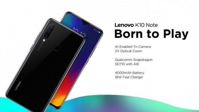 Spesifikasi dan Harga Lenovo K10 Note, Kapasitas Batere Diklaim Kuat Hingga 31 Jam Nonstop