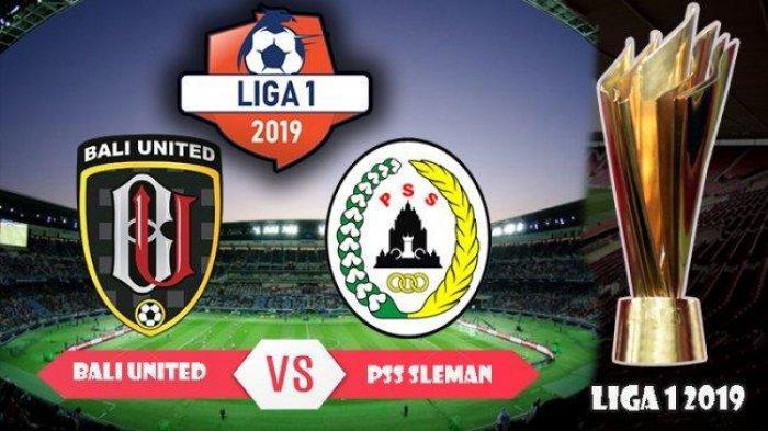 SEDANG TAYANG Live Streaming, Bali United Vs PSS Sleman, Pekan 11 Liga 1 2019