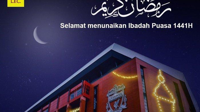 Liverpool FC ucapkan selamat menjalankan ibadah puasa Ramadhan 1441 H dengan bahasa Indonesia