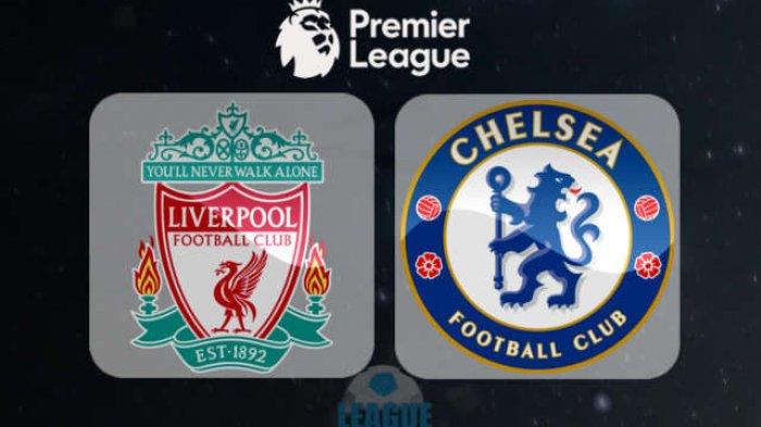 Link Live Streaming Super Big Match, Liverpool vs Chelsea Malam Ini, Pukul 22.00 WIB, Live di RCTI