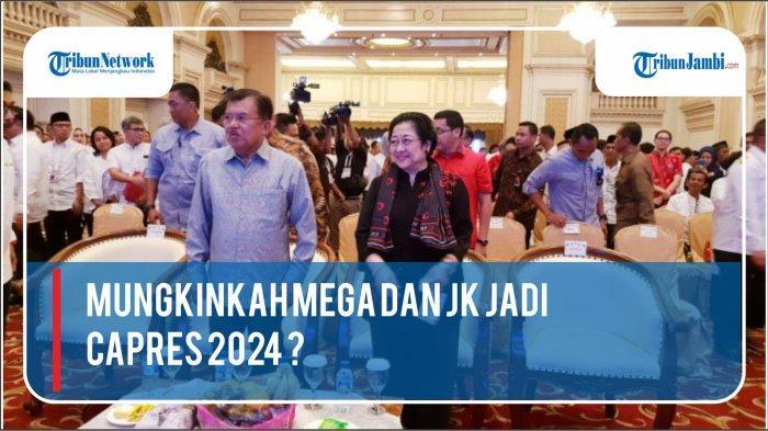 VIDEO Menghitung Peluang Mega dan JK Menjadi Capres di 2024, 'Rakyat Butuh Perubahan'