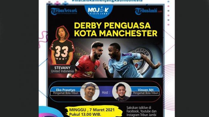 Jadwal Mojok Bola Tribun Jambi, 'Derby Penguasa Kota Manchester', Bakal Dikulik Bareng Stevany