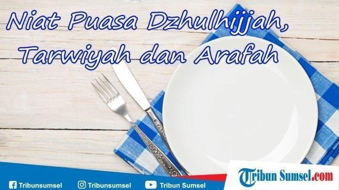 Besok, Jumat (2/8), Niat & Jadwal Puasa Dzulhijjah, Tarwiyah & Arafah Jelang Idul Adha 1440 H
