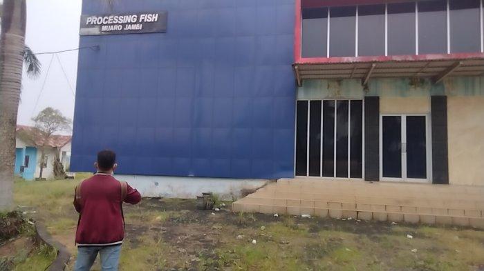 Telan Dana Miliaran Rupiah, Pabrik Pengolahan Ikan di Muarojambi Tujuh Tahun Tidak Beroperasi