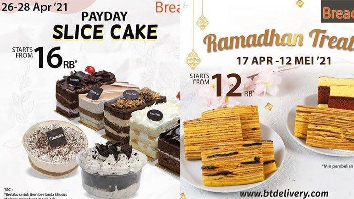 Promo BreadTalk Hari Ini 26 April 2021 Ada Slice Cake Rp 16 Ribu dan Special Lapis Slice Rp 12 Ribu