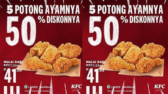 Promo KFC Diskon 50% untuk 5 Potong Ayam, Promo Spesial dan Diskon Besar-besaran