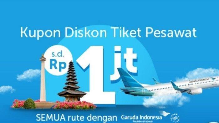 Diskon Tiket Garuda Indonsia hingga Rp 1 Juta Hari Ini Terakhir, Pakai Traveloka Begini Caranya