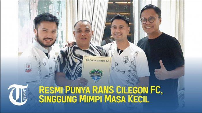 Resmi Punya RANS Cilegon FC, Raffi Ahmad Sebut Bukan untuk Gaya-gayaan, Singgung Mimpi Masa Kecil