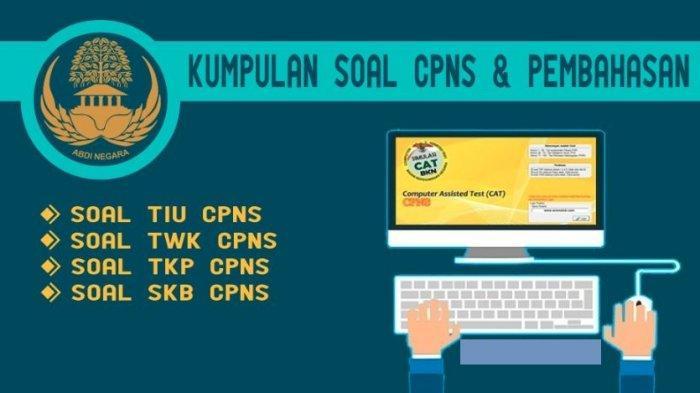 Kumpulan Contoh Soal CPNS 2021 Untuk Referensi Belajar dan Link Pendaftaran Portal SSCASN