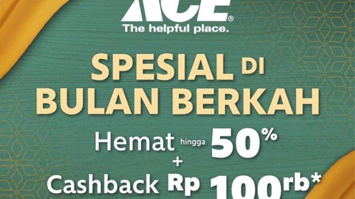 Spesial Ramadhan, ACE Jamtos Hadirkan Beragam Promo, Diskon 50 Persen Hingga Voucher Cash Back