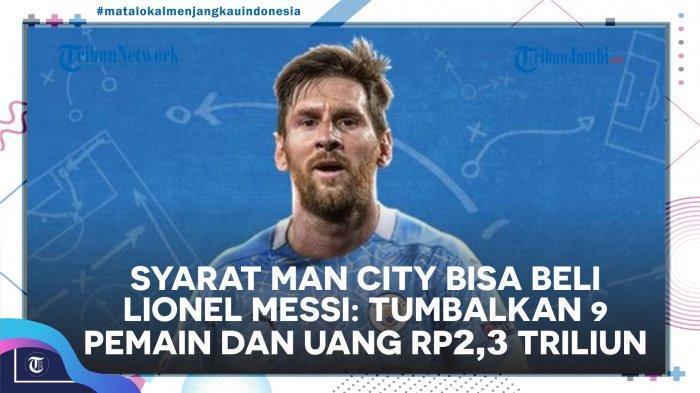 Semakin Percaya Diri di Transfer Musim Panas, Manchester City Siapkan Video Perkenalan Lionel Messi