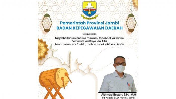 BKD Provinsi Jambi Ucapkan Selamat Idul Fitri 2021, Ajak Seluruh Pegawai Tak Mudik, dan Vaksinasi