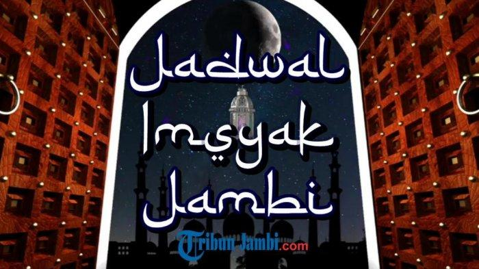 Jadwal Imsakiyah Jambi saat Ramadhan Hari ke-1 Untuk Ramadan 1442 Hijriah, Selasa 13 April 2021
