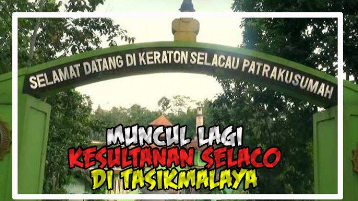 VIDEO: Kini Muncul Kesultanan Selaco di Tasikmalaya, Klaim Dapat Legalitas dari PBB