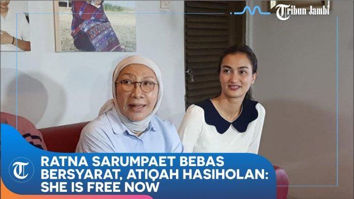 VIDEO : Ratna Sarumpaet Bebas Bersyarat, Atiqah Hasiholan: She is Free Now