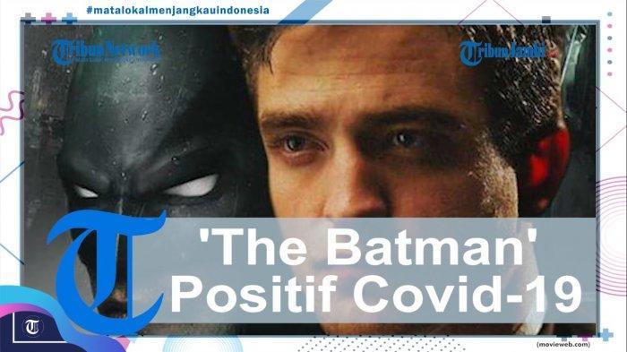VIDEO Syuting Film The Batman Dihentikan Sementara, Robert Pattinson Positif Covid-19