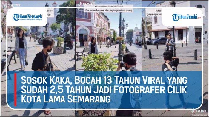 VIDEO: Sosok Kaka, Bocah 13 Tahun yang Sudah 2,5 Tahun Jadi Fotografer Cilik Kota Lama Semarang