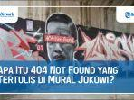 404-not-found-yang-tertulis-di-mural-jokowi.jpg