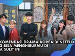 5-rekomendasi-drama-korea-di-netflix-yang-bisa-menghiburmu-di-masa-sulit-ini.jpg