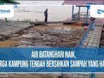 air-batanghari-naik-warga-kampung-tengah-bersihkan-sampah-yang-hanyut.jpg